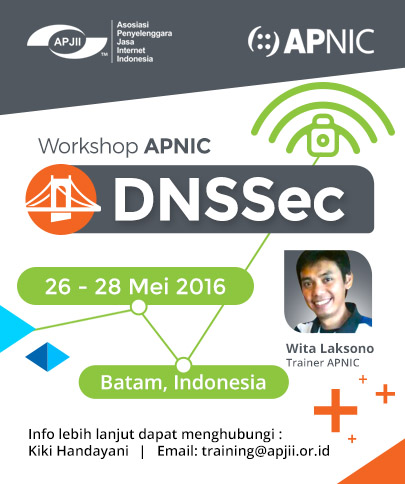 APNIC DNSSEC WORKSHOP, KEPULAUAN RIAU INDONESIA 26 - 28 MEI 2016